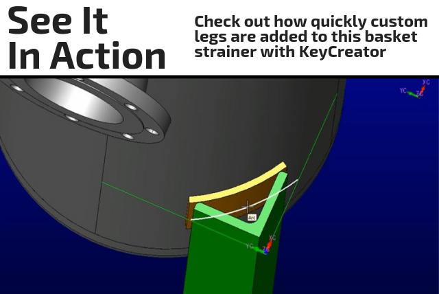 Image of custom legs added to a basket strainer with KeyCreator