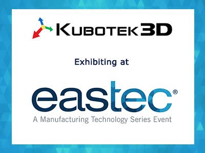 Kubotek3D will be exhibiting at EASTEC 2021