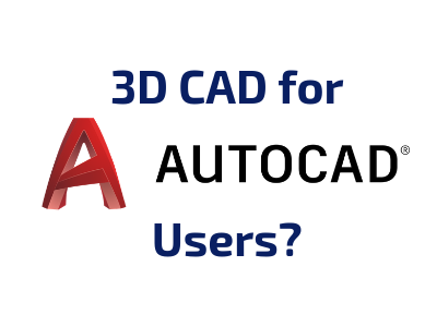 What's the best 3D CAD tool for AutoCAD users?