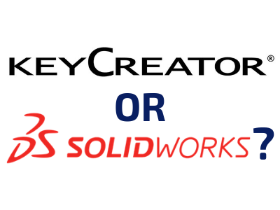 KeyCreator or SolidWorks? Finding the right tool for the job